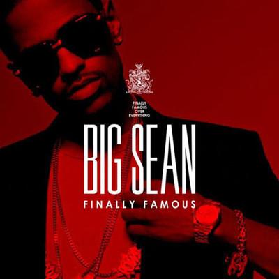 big sean finally famous the album download. Big Sean – Finally Famous